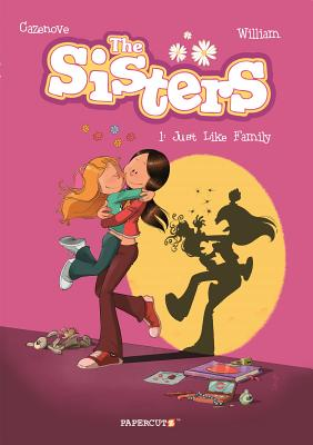 The Sisters Vol. 1 Just Like Family by Christophe Cazenove and William Maury