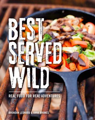 Best Served Wild: Real Food for Real Adventures Cover Image
