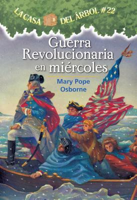 Guerra Revolucionaria En Miercoles (Magic Tree House #22) Cover Image