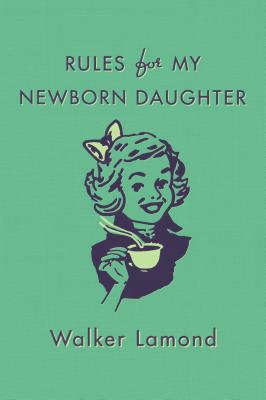 Rules for My Newborn Daughter Cover