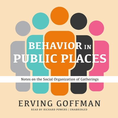 Behavior in Public Places: Notes on the Social Organization of Gatherings Cover Image