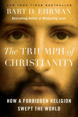 The Triumph of Christianity: How a Forbidden Religion Swept the World cover image