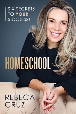 Homeschool: Six Secrets to Your Success! Cover Image