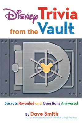 Disney Trivia from the Vault: Secrets Revealed and Questions Answered (Disney Editions Deluxe) Cover Image