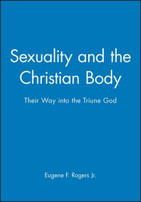 Sexuality and the Christian Body Cover