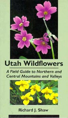 Utah Wildflowers: Field Guide to the Northern and Central Mountains and Valleys Cover Image