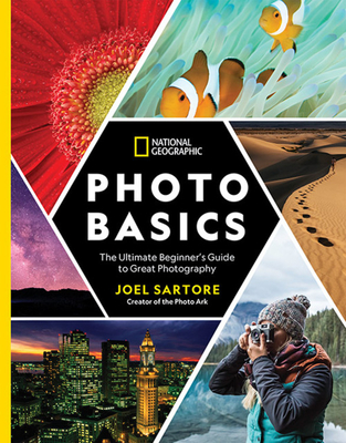 National Geographic Photo Basics: The Ultimate Beginner's Guide to Great Photography Cover Image