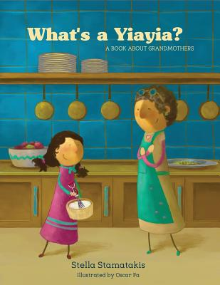 What's a Yia Yia?: A Book About Grandmothers Cover Image