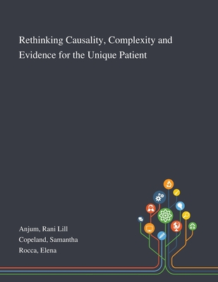 Rethinking Causality, Complexity and Evidence for the Unique Patient Cover Image