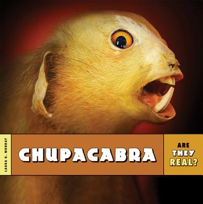 Are They Real?: Chupacabra Cover Image