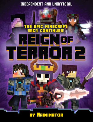 Minecraft Graphic Novel-Reign of Terror 2 (Independent & Unofficial): The Next Chapter of the Enthralling Unofficial Minecraft Epic Fantasy Cover Image