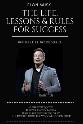 Elon Musk: The Life, Lessons & Rules For Success Cover Image