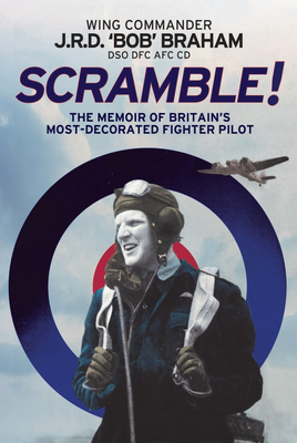 Scramble!: The Memoir of Britain's Most-Decorated RAF Fighter Pilot cover