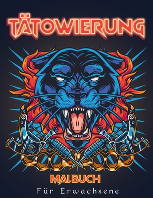 Tätowierung Malbuch: Malbuch für Erwachsene zum Stressabbau und zur Entspannung, Tattoo Designs für Männer und Frauen Cover Image
