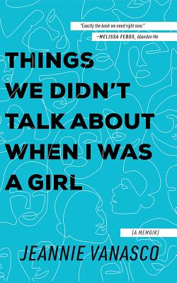 Things We Didn't Talk about When I Was a Girl: A Memoir cover