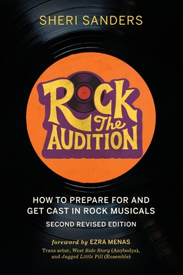 Rock the Audition: How to Prepare for and Get Cast in Rock Musicals Cover Image