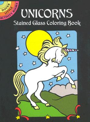 Unicorns Stained Glass Coloring Book (Dover Little Activity Books) Cover Image
