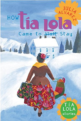 How Tia Lola Came to (Visit) Stay (The Tia Lola Stories #1) Cover Image