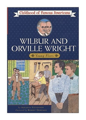 Wilbur and Orville Wright: Young Fliers (Childhood of Famous Americans) Cover Image