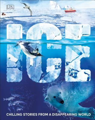 Ice: Chilling Stories from a Disappearing World Cover Image