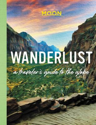 Wanderlust: A Traveler's Guide to the Globe Cover Image