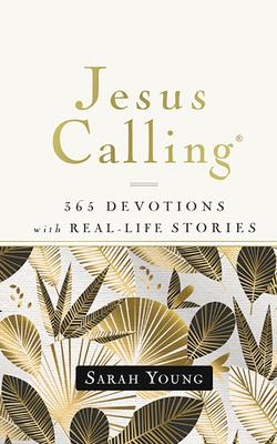 Jesus Calling, 365 Devotions with Real-Life Stories, with Full Scriptures Cover Image