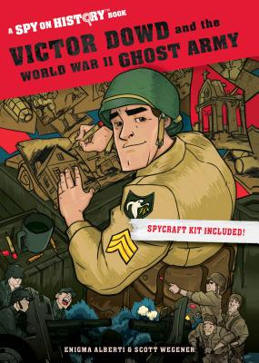 Victor Dowd and the World War II Ghost Army: A Spy on History Book Cover Image