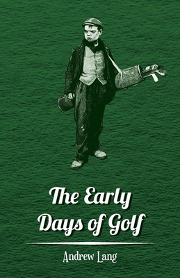The Early Days of Golf - A Short History Cover Image