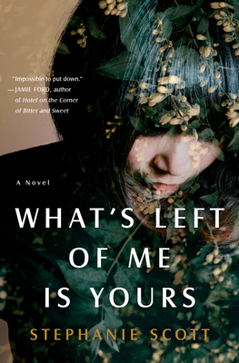 What's Left of Me Is Yours: A Novel Cover Image