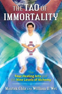 The Tao of Immortality: The Four Healing Arts and the Nine Levels of Alchemy Cover Image