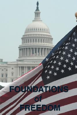 Foundations of Freedom: Common Sense, the Declaration of Independence, the Articles of Confederation, the Federalist Papers, the U.S. Constitu Cover Image
