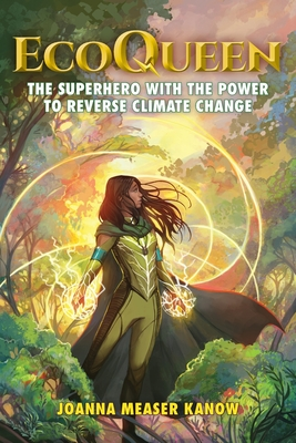 EcoQueen: The Superhero with the Power to Reverse Climate Change Cover Image