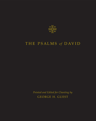 The Psalms of David: Pointed and Edited for Chanting by George H. Guest Cover Image