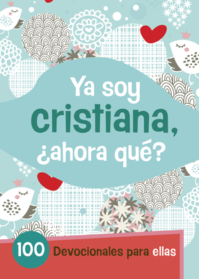 Cover for Ya Soy Cristiana–¿Ahora Qué?
