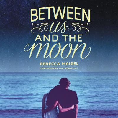 Between Us and the Moon Lib/E Cover Image
