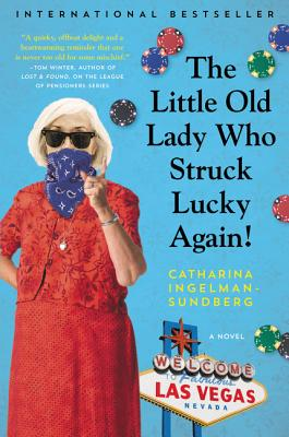 The Little Old Lady Who Struck Lucky Again!: A Novel (League of Pensioners) Cover Image