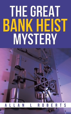 The Great Bank Heist Mystery Cover Image