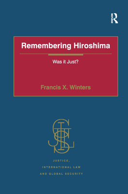 Remembering Hiroshima: Was It Just? (Justice) Cover Image