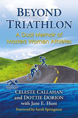 Beyond Triathlon: A Dual Memoir of Masters Women Athletes Cover Image