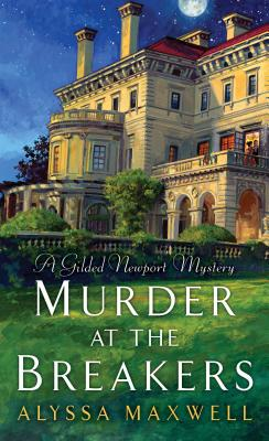 Murder at the Breakers (A Gilded Newport Mystery #1) Cover Image