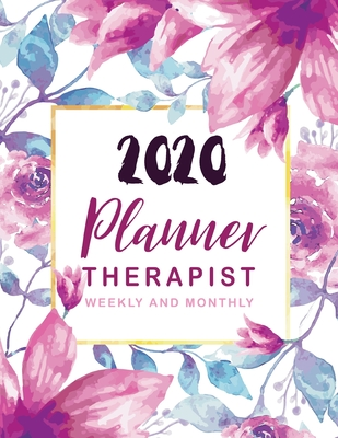 Therapist Planner 2020: Watercolor Flower - 12 Month and Weekly Daily Agenda Calendar Journal Notebook, Executive Planner and Organizer, 52 We Cover Image