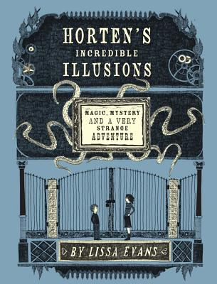 Horten's Incredible Illusions: Magic, Mystery & Another Very Strange Adventure Cover Image