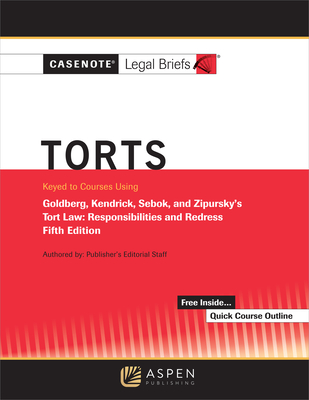 Casenote Legal Briefs for Torts, Keyed to Goldberg, Sebok, and Zipursky Cover Image