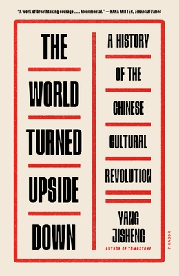 The World Turned Upside Down: A History of the Chinese Cultural Revolution Cover Image
