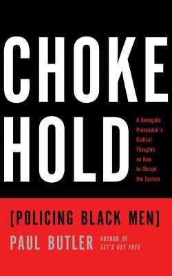 Chokehold: Policing Black Men Cover Image