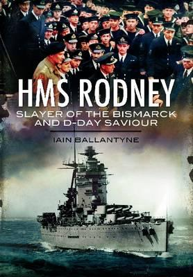 HMS Rodney: Slayer of the Bismarck and D-Day Saviour (Warships of the Royal Navy) cover
