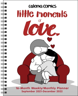 Catana Comics: Little Moments of Love 16-Month 2021-2022 Monthly/Weekly Planner Cover Image