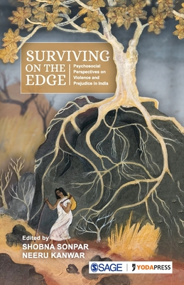 Surviving on the Edge: Psychosocial Perspectives on Violence and Prejudice in India Cover Image