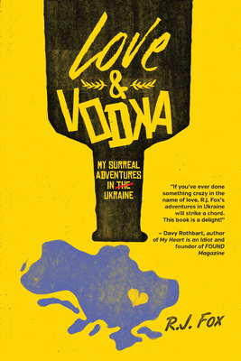 Love & Vodka: My Surreal Adventures in Ukraine Cover Image
