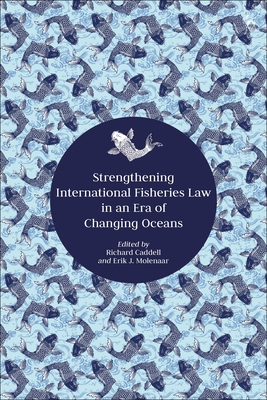Strengthening International Fisheries Law in an Era of Changing Oceans Cover Image